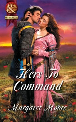 Hers To Command (Mills & Boon Superhistorical) Margaret Moore