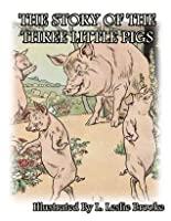 The Story of the Three Little Pigs (Illustrated) (Children picture book)