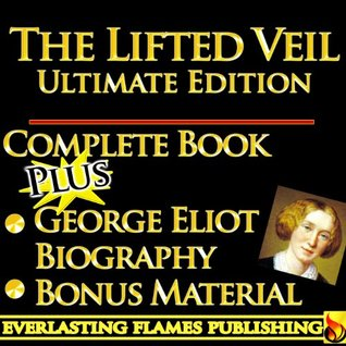 The Lifted Veil [With Biography]  by  George Eliot
