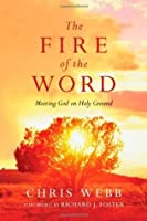 The Fire of the Word: Meeting God on Holy Ground (Renovare Resources)