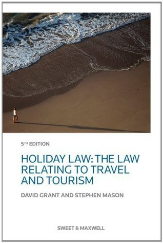 Holiday Law: The Law relating to Travel and Tourism, 5e David Grant