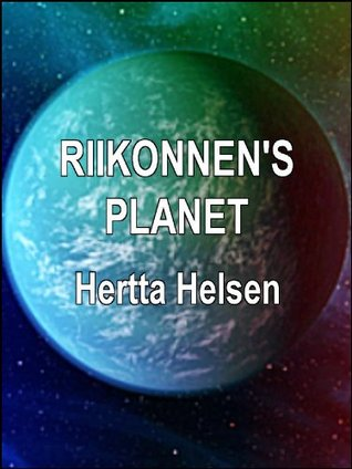 Riikonnens Planet: Erotic Lesbian Science Fiction  by  Hertta Helsen