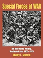Special Forces at War: An Illustrated History, Southeast Asia 1957-1975: An Illustrated History, South East Asia 1957-1975
