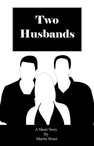 Two Husbands (Novellas  by  Martin Brant) by Martin Brant