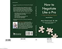 How to Negotiate Like a Pro; 41 Rules for Resolving Disputes