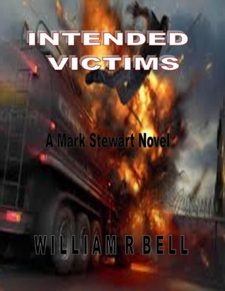 Intended Victims (A Mark Stewart Novel)  by  William R. Bell
