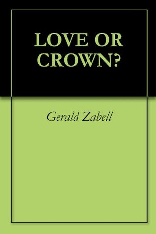 Love Or Crown? Gerald Zabell