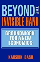Beyond the Invisible Hand: Groundwork for a New Economics