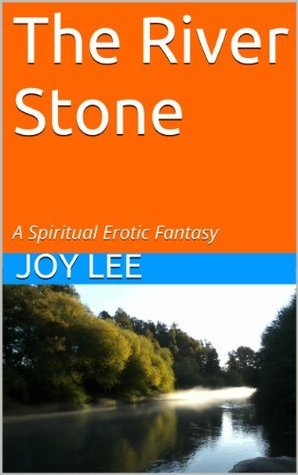 The River Stone  by  Joy Lee