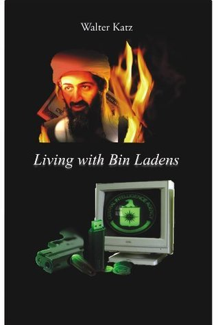 Living with Bin Ladens  by  Walter Katz