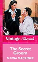The Secret Groom (Mills & Boon Vintage Cherish)
