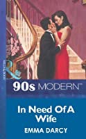 In Need Of A Wife (Mills & Boon Vintage 90s Modern)