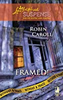 Framed! (Mills & Boon Love Inspired Suspense) (Without a Trace - Book 2)