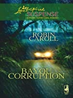 Bayou Corruption (Mills & Boon Love Inspired Suspense)