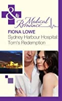 Sydney Harbour Hospital: Tom's Redemption (Sydney Harbour Hospital - Book 4)