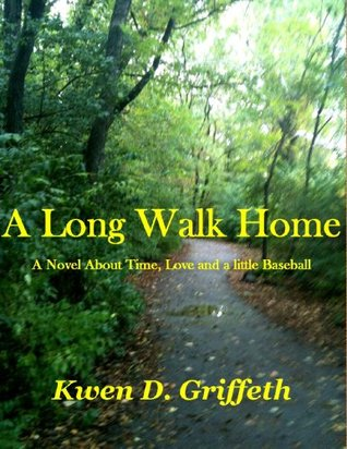 A Long Walk Home Kwen D. Griffeth