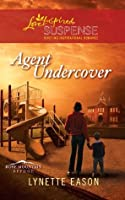 Agent Undercover (Rose Mountain Refuge, #1)