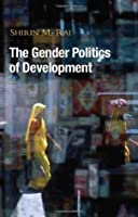 Gender Politics of Development, The: Essays in Hope and Despair