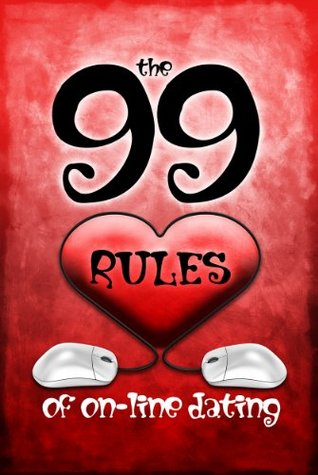 The 99 Rules of Online Dating Sam McQueen