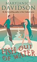 Fish Out Of Water: Number 3 in series (Fred the Mermaid Trilogy)