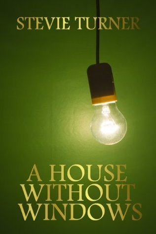 A House Without Windows Stevie Turner
