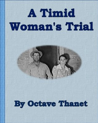 A Timid Womans Trial  by  Octave Thanet