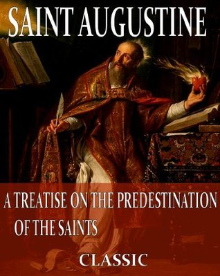 On the Predestination of the Saints  by  Augustine of Hippo