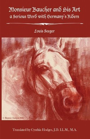 Monsieur Baucher and His Art: a Serious Word with Germanys Riders Louis Seeger