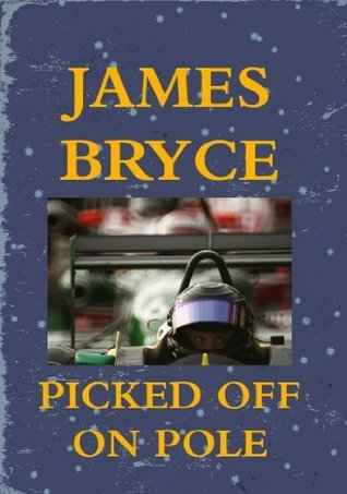 Picked Off On Pole (Stroll Jardine mystery 2)  by  James Bryce