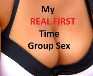 My REAL First Time Group Sex  by  K. GhirlieStone