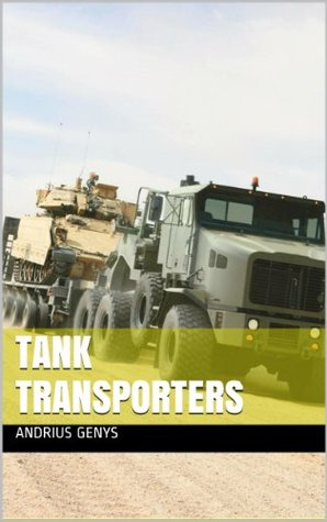 Tank Transporters   Military-Today.com  by  Andrius Genys