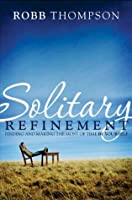 Solitary Refinement: Finding and Making the Most of Time by Yourself