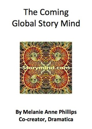 The Coming Global Story Mind Melanie Anne Phillips