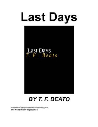 Last Days  by  T. F. Beato