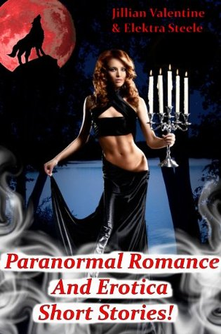 Paranormal Romance And Erotica Short Stories  by  Jillian Valentine