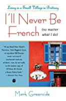 I'll Never Be French [no matter what I do]