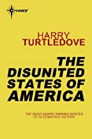 The Disunited States of America (Crosstime Traffic, #4)
