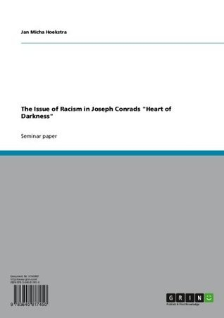 The Issue of Racism in Joseph Conrads Heart of Darkness Jan Micha Hoekstra