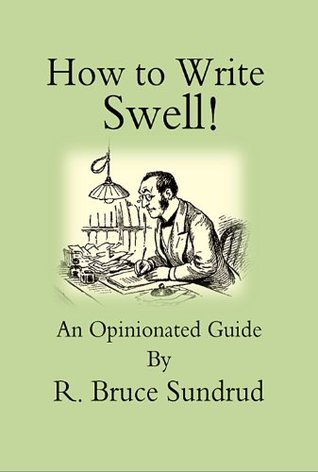 How to Write Swell  by  R. Bruce Sundrud