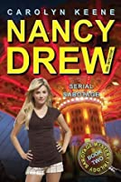 Serial Sabotage (Nancy Drew: Girl Detective (Aladdin))