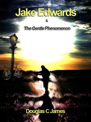 Jake Edwards & The Gentle Phenomenon Douglas C. James