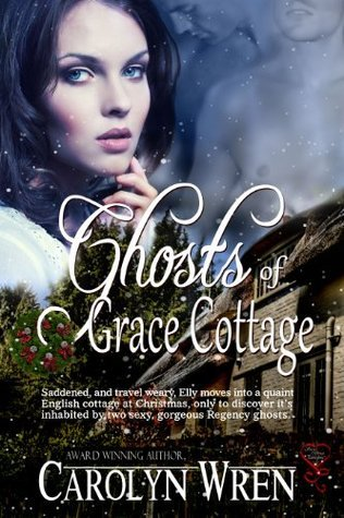 Ghosts of Grace Cottage  by  Carolyn Wren