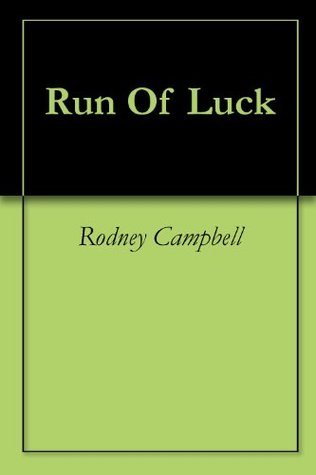 Run Of Luck  by  Rodney Campbell