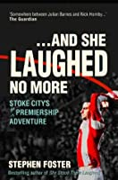 And She Laughed No More: Stoke City's First Premiership Adventure