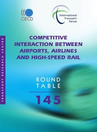 Competitive Interaction between Airports, Airlines and High-Speed Rail  by  OECD/OCDE