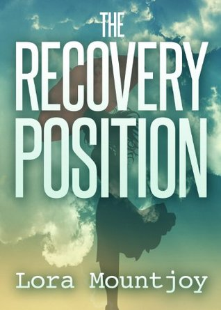 The Recovery Position Lora Mountjoy