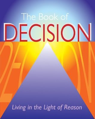 The Book of Decision: Living in the Light of Reason Arcturus Publishing