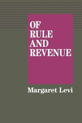 Of Rule and Revenue (California Series on Social Choice and Political Economy)  by  Margaret Levi