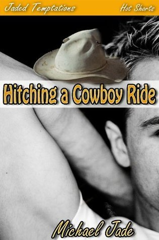 Hitching a Cowboy Ride  by  Michael Jade