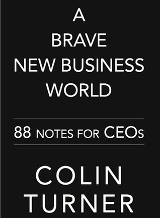 A Brave New Business World  by  Colin Turner